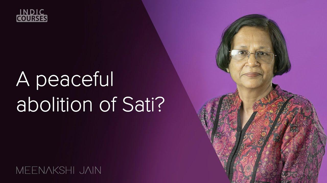 A peaceful abolition of Sati - Meenakshi Jain - #IndicCourses