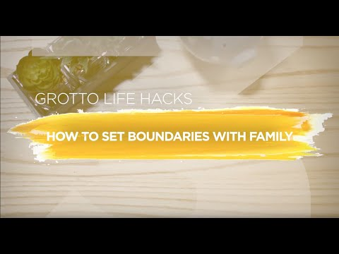 Tips for Setting Healthy Boundaries with Family | #GrottoLifeHacks
