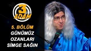 """Günümüz Ozanları - Simge Sağın """"Kamera""""   3 Adam"""