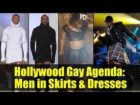 HOLLYWOOD GAY AGENDA | Men in Skirts & Dresses !!!