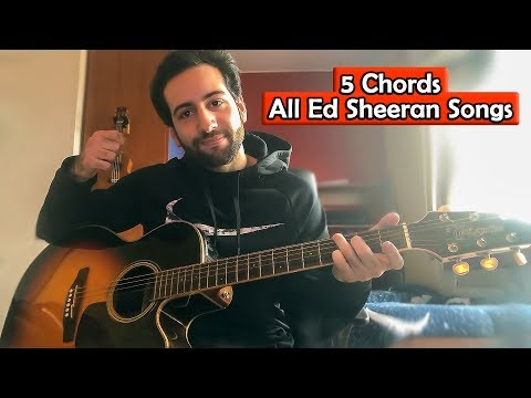 All Ed Sheeran With Only 5 Chords