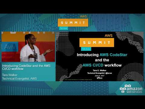 AWS Summit Tel Aviv 2017: Introducing CodeStar and the AWS CI/CD workflow