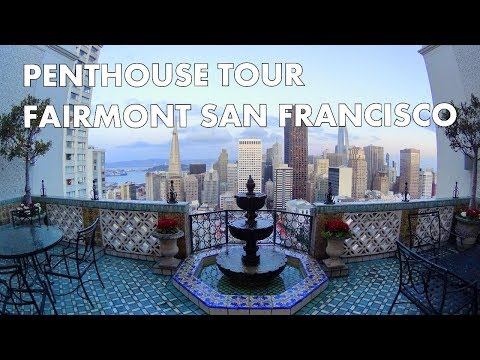 BEYOND AMAZING PENTHOUSE TOUR - Fairmont San Francisco
