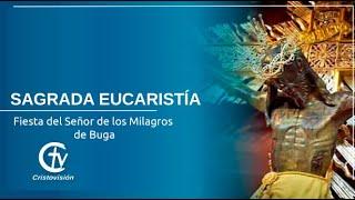 SAGRADA EUCARISTÍA    Fiesta del Señor de los Milagros de Buga    Lunes 14 de septiembre de 2020