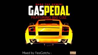 Gas Pedal- CuznMix by @BigCuzLive  - FREE D/L  Mixed by: @FessGotchu