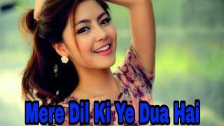 mere dil ki ye dua hai song    mere dil ki ye dua hai whatsapp status female   meri zindagi sawaari