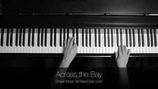 Brian Crain - Across the Bay (Overhead Camera)