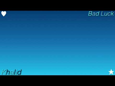 Bad Luck by Khalid Lyrics