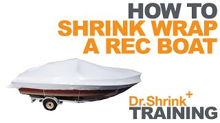 How to Shrink Wrap a Boat / Dr. Shrink, Inc.