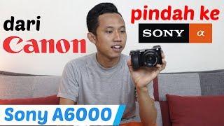 dari Canon Pindah ke Sony !!! Review Sony A6000 ~ Mirrorless Terbaik untuk Pemula Video Cinematic
