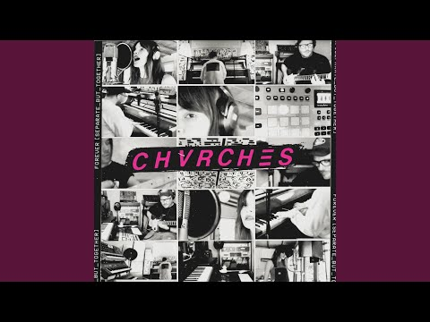 "Chvrches - ""Forever (Separate But Together Version)"""