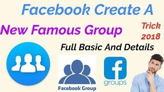 Create Facebook Group | Basic Setting | Full Details| Trick 2018