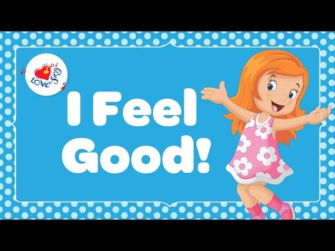 I Feel Good | Positive Song for Kids | Children Love to Sing
