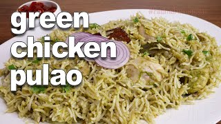 Green Chicken Pulao Recipe | Pressure Cooker Chicken Pulao  | Rice Recipes Easy