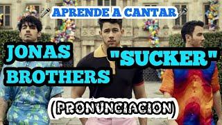 Jonas Brothers - sucker / pronunciacion * lyrics Video