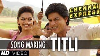 Gambar cover Titli Song Making Chennai Express | Shah Rukh Khan, Deepika Padukone