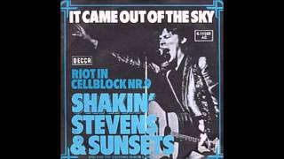 Shakin Stevens  It came out of the sky,