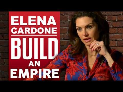 ELENA CARDONE - BUILD AN EMPIRE - HOW TO HAVE IT ALL - Part 1/2 | London Real