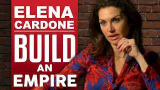 ELENA CARDONE BUILD AN EMPIRE HOW TO HAVE IT ALL Part 1 2 London Real