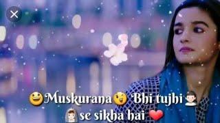 """""""Muskurana bhi tujhi se sikha hai"""""""