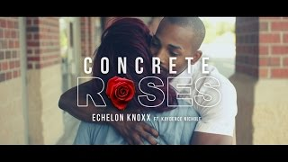 "Echelon Knoxx Ft. Kaydence Nichole ""CONCRETE ROSES"" Official Music Video (Shot by @dreamteambudah)"