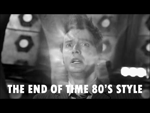 Doctor Who   The End of Time   80's Style