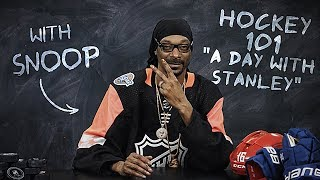 hockey 101 with snoop dogg ep 9 a day with stanley