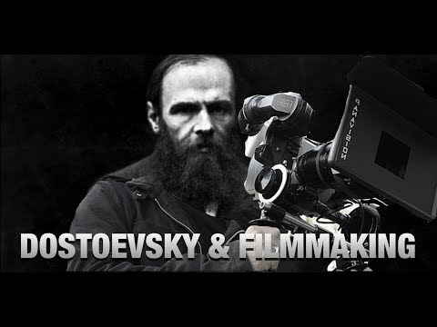 What Dostoevsky teaches about filmmaking