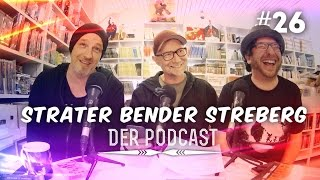 Sträter Bender Streberg – Der Podcast: Folge 26