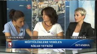 Kadına yönelik şiddetin boyutları - 07.08.2017 Tuba Emlek ile İstanbul