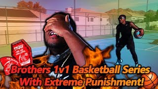 Brothers 1v1 Basketball Game With Extreme Punishment!