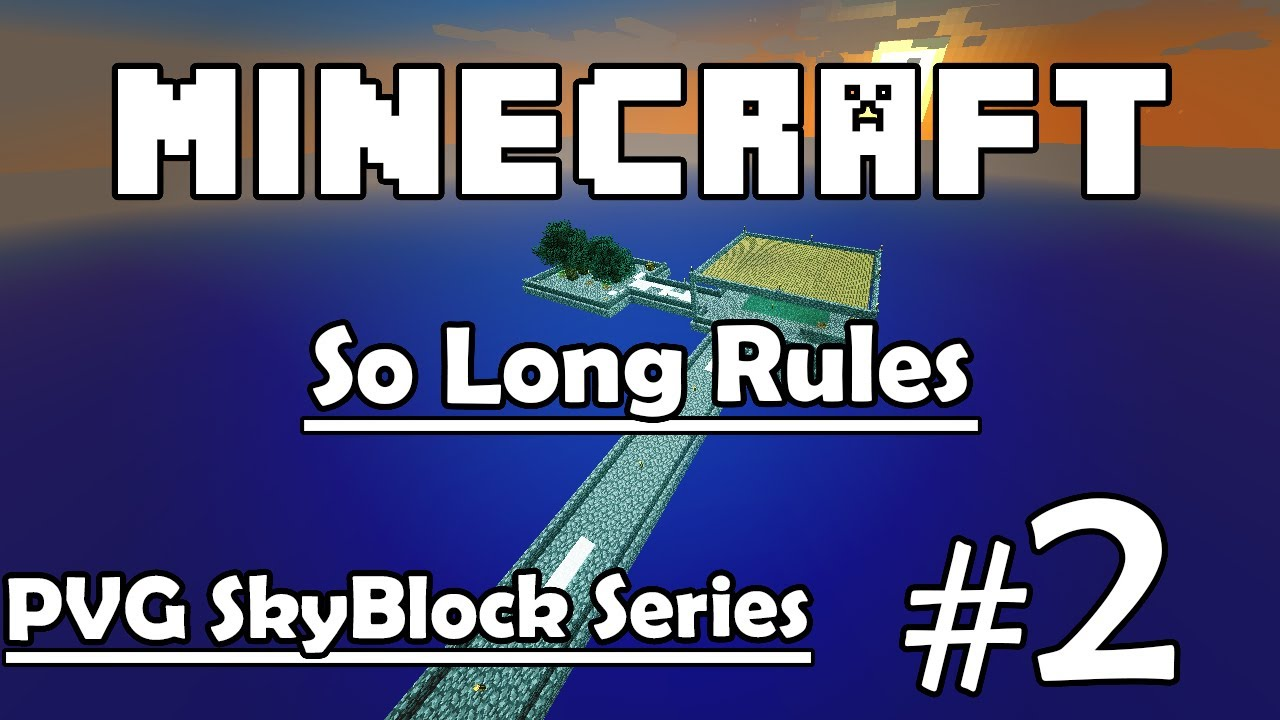 PVG Minecraft SkyBlock Survival Series #2 - So Long Rules