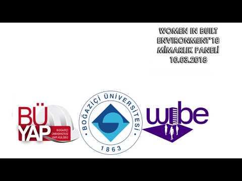10/03/18 tarihli Boğaziçi Üniversitesi  Women In Built Environment'18 Mimarlık Paneli