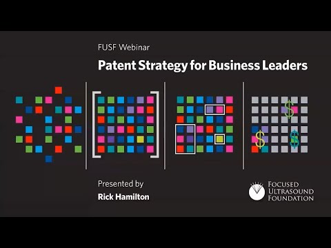 Webinar: Rick Hamilton - Patent Strategy For Business Leaders