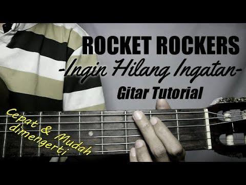 (Gitar Tutorial) ROCKET ROCKERS - Ingin Hilang Ingatan| Mudah & Cepat Dimengerti Untuk Pemula