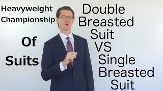 Double Breasted Suit VS Single Breasted Suit: The Heavyweights In Men