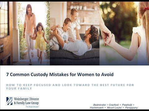 7 Common Custody Mistakes Women Should Avoid