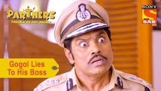 Your Favorite Character | Gogola Lies To His Boss | Partners Trouble Ho Gayi Double