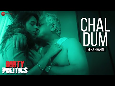 Chal Dum Official Video | Dirty Politics |...