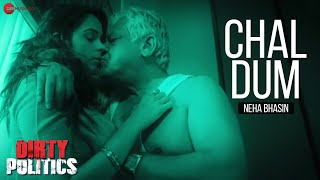 Chal Dum Video Song | Dirty Politics (2015)