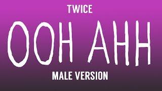[MALE VERSION] TWICE - OOH AHH