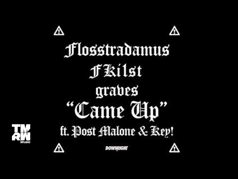 Flosstradamus, Fki1st & Graves - Came Up ft. Post Malone & Key!