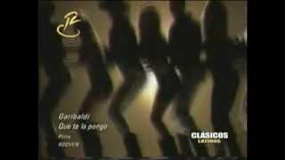 Garibaldi - Que te la pongo thumbnail