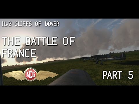IL-2 Cliffs of Dover | The Battle of France with ACG | Part 5