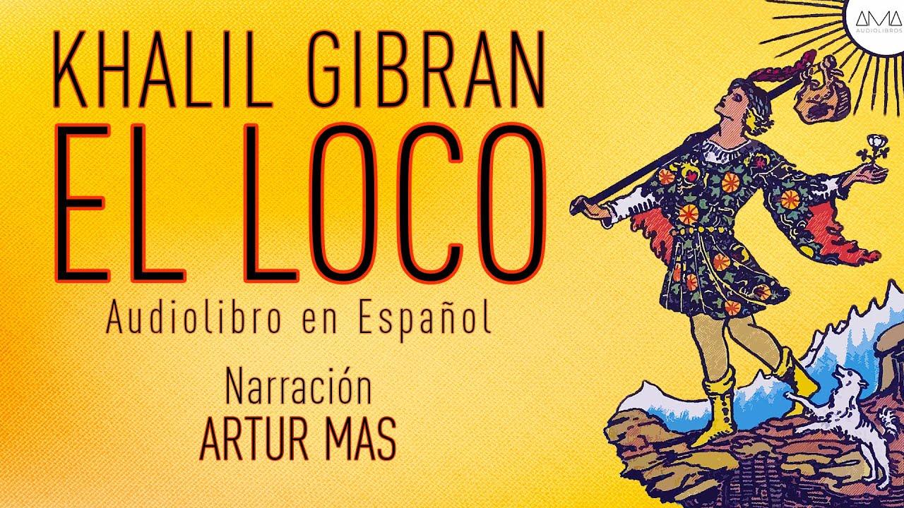 """Khalil Gibran - El Loco (Audiolibro Completo en Español) """"Voz Real Humana"""""""