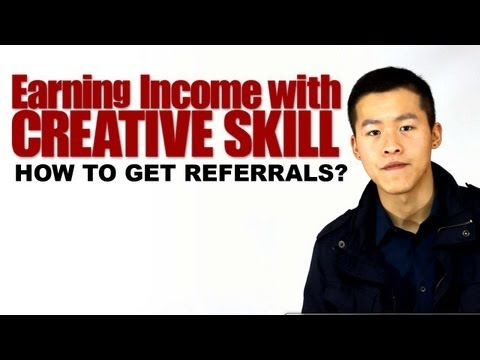 Earning Income with your Creative Skill   How to Get Referrals