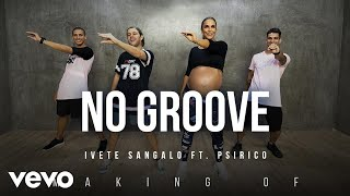 Baixar Ivete Sangalo - MAKING OF NO GROOVE / FITDANCE