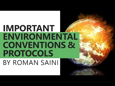 Important Environmental Conventions and Protocols by Roman Saini [UPSC CSE/IAS, SSC CGL]