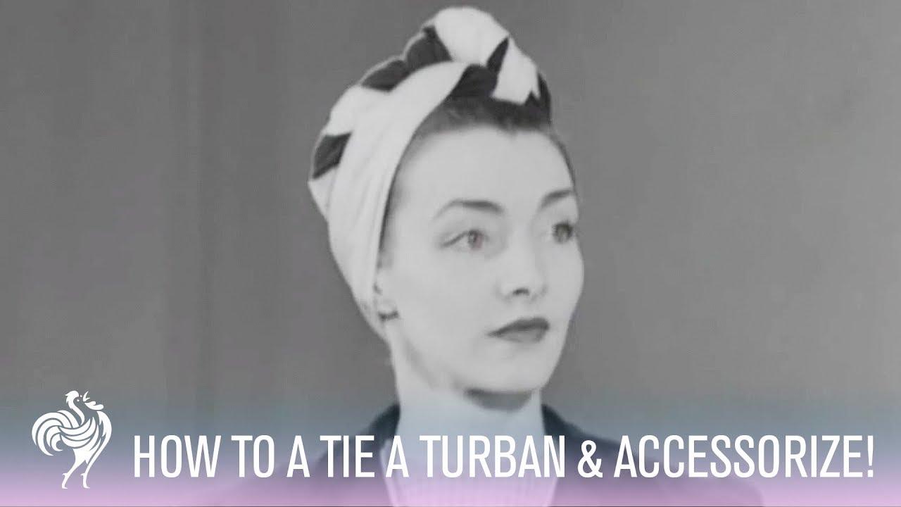 Fashion Tutorial: How to Tie a Turban & Accessorize! (1942) | Vintage  Fashions