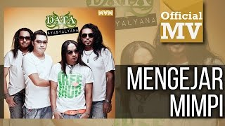 Data - Mengejar Mimpi (Official Music Video)